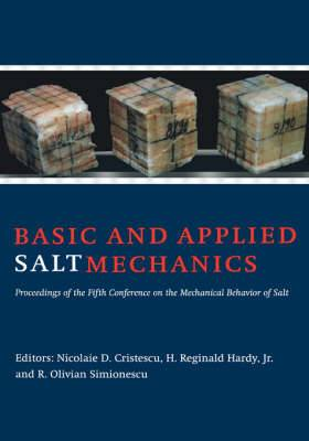 Basic and Applied Salt Mechanics: Proceedings of the 5th Conference on Mechanical Behaviour of Salt, Bucharest, 9-11 August 1999
