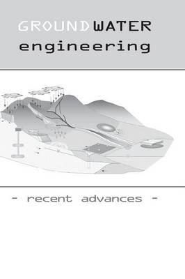 Groundwater Engineering - Recent Advances: Proceedings of the International Symposium, Okayama, Japan, May 2003