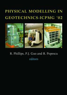 Physical Modelling in Geotechnics: Proceedings of the International Conference ICPGM '02, St John's, Newfoundland, Canada. 10-12 July 2002
