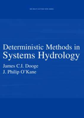 Deterministic Methods in Systems Hydrology: IHE Delft Lecture Note Series