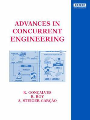 Advances in Concurrent Engineering: Proceedings of the 9th ISPE International Conference on Concurrent Engineering, Cranfield, UK, 27-31 July 2002