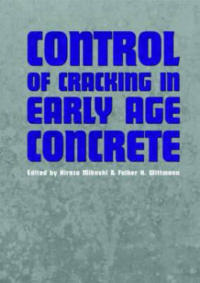 Control of Cracking in Early Age Concrete: Proceedings of the International Workshop on Control of Cracking in Early Age Concrete, Sendai, Japan, 23-24 August 2000