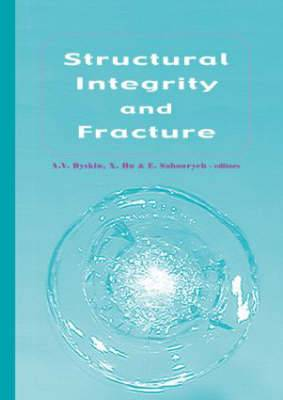Structural Integrity and Fracture: Proceedings of the International Conference, SIF 2002, Perth, Australia, 25-28 September 2002