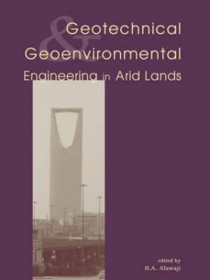Geotechnical and Geoenvironmental Engineering in Arid Lands: Proceedings of the Second International Conference on Geotechnical and Geoenvironmental Engineering in Arid Lands, Riyadh, Saudi Arabia, 6-9 October 2002