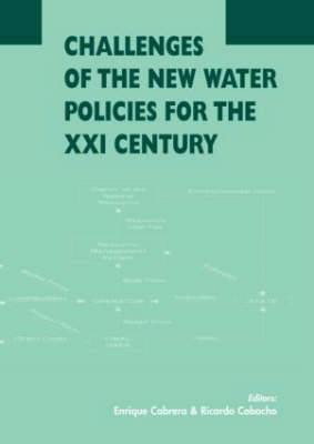 Challenges of the New Water Policies for the XXI Century: Proceedings of the Seminar on Challenges of the New Water Policies for the 21st Century, Valencia, 29-31 October 2002