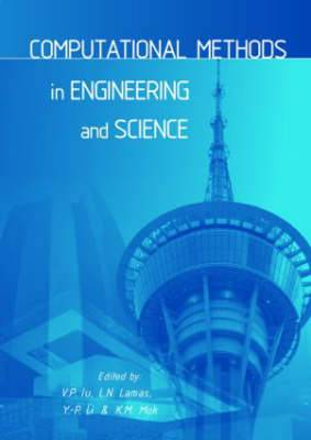 Computational Methods in Engineering and Science: Proceedings of the 9th International Conference Epmesc IX, Macao, China 5-8 August 2003