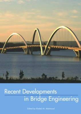 Recent Developments in Bridge Engineering: Proceedings of the Second New York Bridge Engineering Conference, New York, USA, 20-21 October 2003