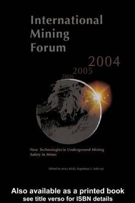 International Mining Forum 2004, New Technologies in Underground Mining, Safety in Mines: Proceedings of the Fifth International Mining Forum 2004, Cracow - Szczyrk - Wieliczka, Poland, 24-29 February 2004