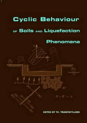 Cyclic Behaviour of Soils and Liquefaction Phenomena: Proceedings of the international conference,Bochum,Germany,31 March - 2 April 2004