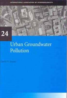 Urban Groundwater Pollution: IAH International Contributions to Hydrogeology: No.24