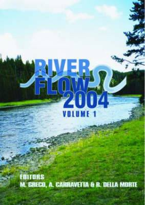 River Flow 2004: Proceedings of the Second International Conference on Fluvial Hydraulics, 23-25 June 2004, Napoli, Italy