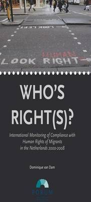 Who's Rights: International Monitoring of Compliance with Human Rights of Migrants in the Netherlands 2000-2008