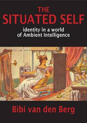 The Situated Self: Identity in a World of Ambient Intelligence