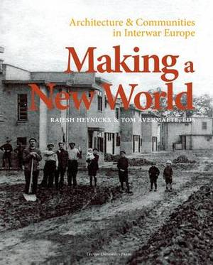 Making a New World: Architecture and Communities in Interwar Europe