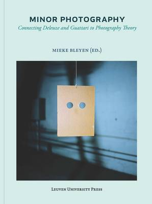Minor Photography: Connecting Deleuze and Guattari to Photography Theory