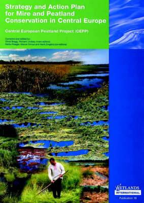 Strategy and Action Plan for Mire and Peatland Conservation in Central Europe: Central European Peatland Project (CEPP)