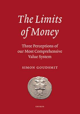 The Limits of Money: Three Perceptions of Our Most Comprehensive Value System