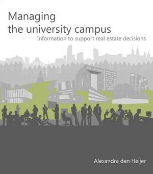 Managing the University Campus: Information to Support Real Estate Decisions