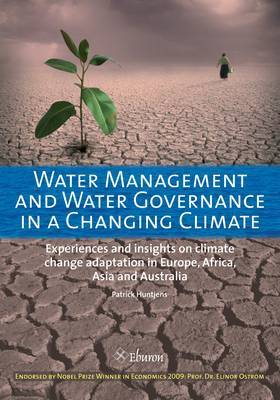Water Management and Water Governance in a Changing Climate: Experiences and Insights on Climate Change Adaptation in Europe, Africa, Asia and Australia