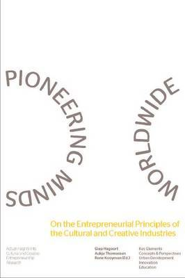 Pioneering Minds Worldwide: On the Entrepreneurial Principles of the Cultural and Creative Industries