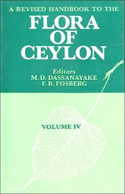 A Revised Handbook of the Flora of Ceylon: v. 4