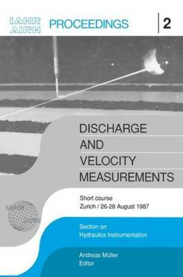 Discharge and Velocity Measurements: Proceedings of a Short Course, Zurich, 26-27 August 1987