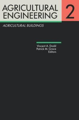 Agricultural Engineering: Proceedings of the Eleventh International Congress on Agricultural Engineering, Dublin, 4-8 September 1989: Volume 2: Agricultural Buildings