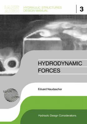 Hydrodynamic Forces: IAHR Hydraulic Structures Design Manuals 3
