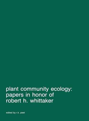 Plant community ecology: Papers in honor of Robert H. Whittaker