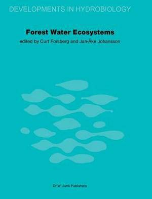 Forest Water Ecosystems: Nordic Symposium on Forest Water Ecosystems Held at Farna, Central Sweden, September 28-october 2, 1981