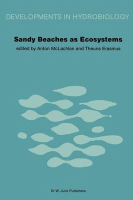 Sandy Beaches as Ecosystems: Based on the Proceedings of the First International Symposium on Sandy Beaches, Held in Port Elizabeth, South Africa, 17-21 January 1983