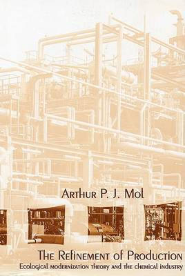 The Refinement of Production: Ecological Modernization Theory and the Chemical Industry