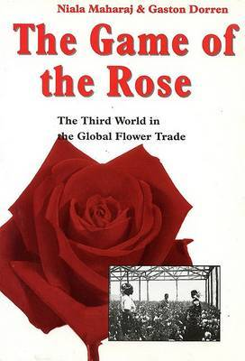 The Game of the Rose: Third World in the Global Flower Trade
