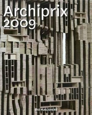 Archiprix: The Best Dutch Graduation Projects: 2009