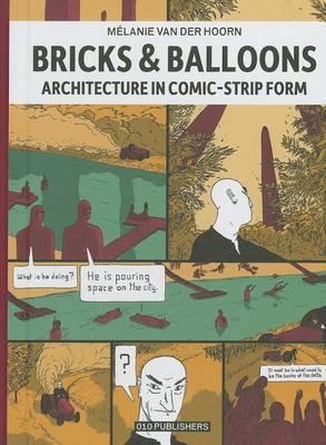 Melanie Van Der Hoorn - Bricks & Balloons. Architecture in Sequential Art