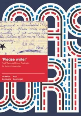 Please Write! - Paul Thek and Franz Deckwitz. an Artist's Friendship