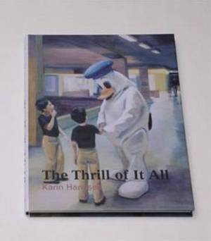 Karin Hanssen: The Thrill of it All 1994-2009