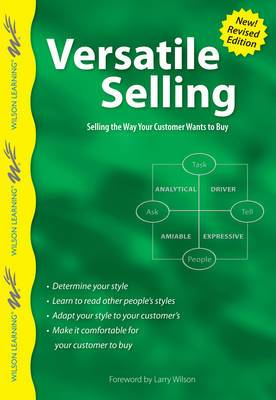 Versatile Selling: Adapting Your Style So Customers Say  Yes!