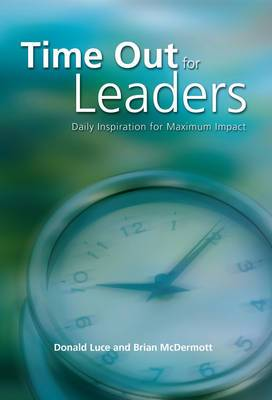 Time Out for Leaders: Daily Inspiration for Maximum Impact
