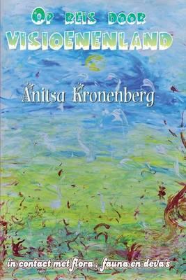 Op Reis Door Visioenenland: In Contact Met Flora, Fauna En Deva's