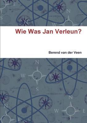 Wie Was Jan Verleun?