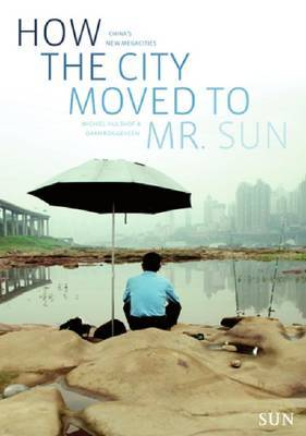 How the City Moved to Mr. Sun: China's New Megacities