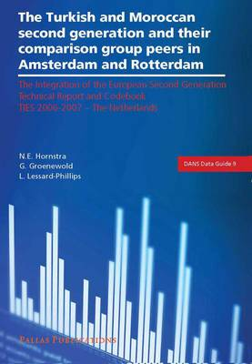 The Turkish and Moroccan Second Generation and Their Comparison Group Peers in Amsterdam and Rotterdam: Technical Report and codebook|TIES 2006-2007 -The Netherlands