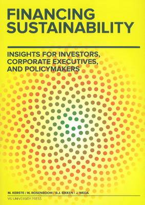 Financing Sustainability: Insights for Investors, Corporate Executives & Policymakers