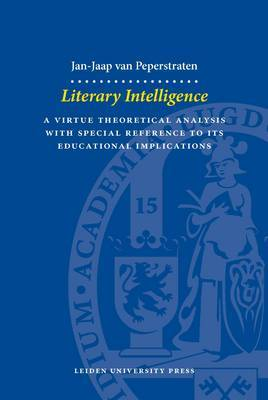 Literary Intelligence: A Virtue Theoretical Analysis with Special Reference to Its Educational Implications