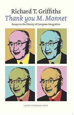 'Thank You M. Monnet': Essays on the History of European Integration