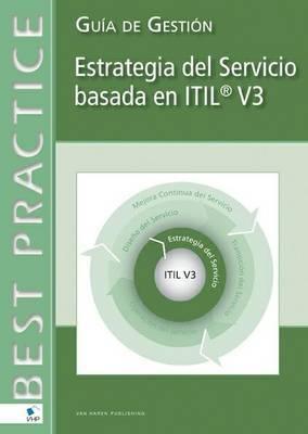 Service Strategy Based on ITIL V3 (Spanish Version)