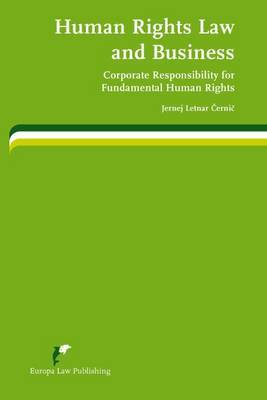 Human Rights Law and Business: Corporate Responsibility for Fundamental Human Rights