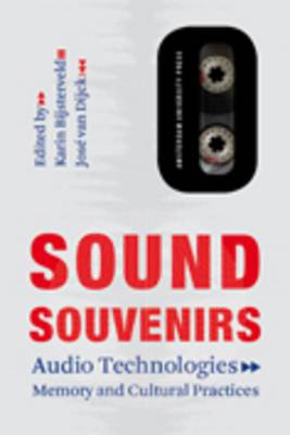 Sound Souvenirs: Audio Technologies, Memory and Cultural Practices