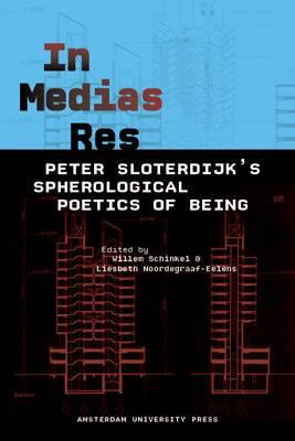 In Medias Res: Peter Sloterdijk's Spherological Poetics of Being